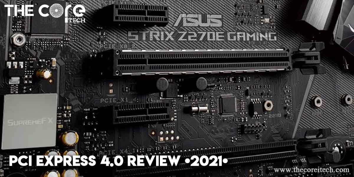 PCI Express 4.0 Review [2021]