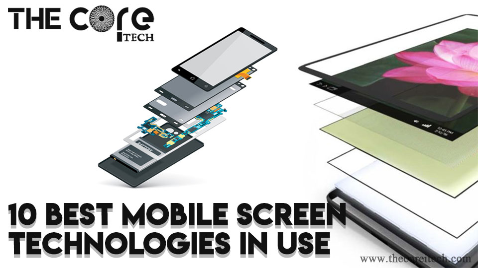 10 Best Mobile Screen Technologies in Use