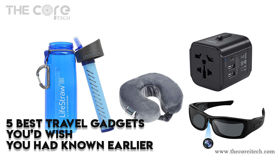 5 Best Travel Gadgets You'd Wish You Had Known Earlier